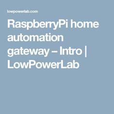 RaspberryPi home automation gateway – Intro | LowPowerLab