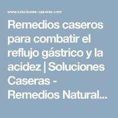 Remedios caseros para combatir el reflujo gástrico y la acidez | Soluciones Caseras - Remedios Naturales y Caseros