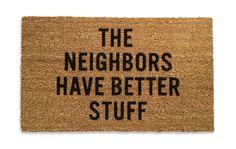 The Neighbors Have Better Stuff, Doormat