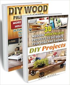 Amazon.com: DIY Wood Pallet Projects BOX SET 2 IN 1: 50 Modern Wood Pallet Projects To Decorate Your Home And Garden!: (WITH PICTURES, DIY Household Hacks, DIY Projects, ... DIY Projects, and More DIY Tips) eBook: Chad Woods: Kindle Store Diy Garden Projects, Pallet Projects, Pallet Furniture, Diy Wood, Wood Pallets, Decorating Your Home, Hacks Diy, Kindle, Household