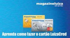 Como fazer o cartão do Magazine Luiza – LuizaCred #cartões #crédito #contas #dívida #dicas #dinheiro #lojas