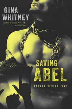 Release Day Blitz: Saving Abel (Rocker Series: One) by Gina Whitney Book Nerd, Book 1, The Book, New Romance Books, Books To Read, My Books, Books New Releases, Book Cafe, Book Boyfriends