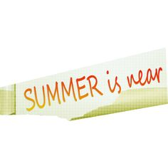 Summer is Nea ❤ liked on Polyvore featuring text, phrase, quotes and saying