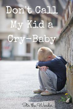Don't Call My Kid a Cry-Baby | Stir the Wonder #sensoryneeds #decodingchildbehaviors #parenting