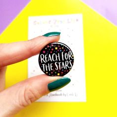 Reach for the Stars - Pin Badge Star Buttons, Reaching For The Stars, You Can Do Anything, Badge Design, Button Badge, Think Of Me, Pick Me Up, Pin Badges, All The Colors