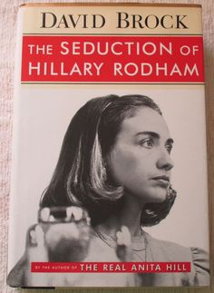 """THE SEDUCTION OF HILLARY RODHAM"" SIGNED BY DAVID BROCK, AUTHOR"