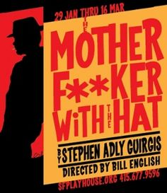 THE-MOTHERFUCKER-WITH-THE-HAT-SF-Playhouse-Poster.jpg (250×290)