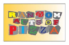 """Enter someone you love in our """"Random Acts of Pizza"""" contest.  You can both win free pizza."""