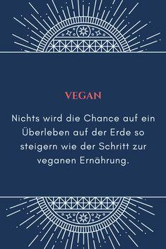 Vegane Ernährung als Chance auf ein Überleben auf der Erde Earth, Vegane Rezepte