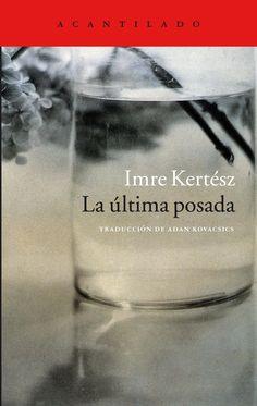 El testament d' Imre Kertész. Cgi, Nobel Prize, Shot Glass, Water Bottle, Mayo, Books, Barcelona, Texts, Literatura