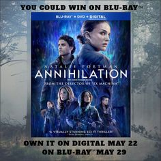 Enter for your chance to win Annihilation on Blu-ray. On Digital May 22, On Blu-ray & DVD May 29.
