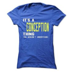 its a CONCEPTION Thing You Wouldnt Understand ! - T Shi - #sweater for teens #sweater and leggings. THE BEST => https://www.sunfrog.com/Names/its-a-CONCEPTION-Thing-You-Wouldnt-Understand--T-Shirt-Hoodie-Hoodies-YearName-Birthday-38926790-Ladies.html?68278
