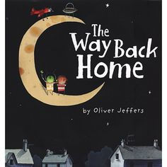 The Way Back Home by Oliver Jeffers *Signed!