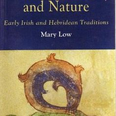 Celtic Christianity and Nature: Early Irish and Hebridean Traditions