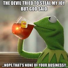 satan's Still Employed to Steal Your Joy...: No matter whether you're still employed, #DontLetTheDevilStealYourJoy! #STEELYourMind