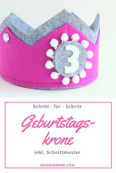 DIY: Geburtstagskrone aus Filz nähen / Schritt-für-Schritt Anleitung inkl. Schnittmuster #anleitung #diy #nähen #kindergeburtstag #geburtstagskrone