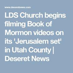 LDS Church begins filming Book of Mormon videos on its 'Jerusalem set' in Utah County | Deseret News