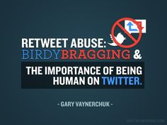 Retweet Abuse: Birdy Bragging and the Importance of Being Human on ...