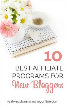 Top 10 best affiliate programs for new bloggers