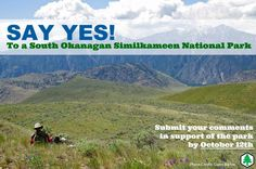 Write today and say YES to a national #park in the South #Okanagan Similkameen! http://bit.ly/SOSnationalpark  #theWC