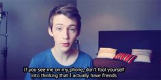 Troye is literally me.