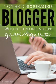 Have you ever wondered if blogging is really worth your time? Is it really possible to make a good living on your computer from home? I promise you it is, but there's one thing you can't do... you can't give up! This is my love letter to any blogger who feels discouraged and is thinking about giving up.  #blogging #bloggingtips #bloggingforbeginners #bloggingformoney #bloggingideas