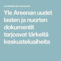 Yle Areenan uudet lasten ja nuorten dokumentit tarjoavat tärkeitä keskusteluaiheita