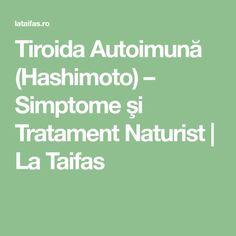 Tiroida Autoimună (Hashimoto) – Simptome şi Tratament Naturist | La Taifas Math Equations
