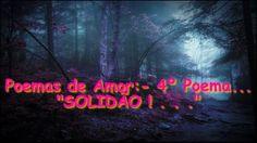 """Poemas de Amor:-  4º Poema """" SOLIDÃO"""""""