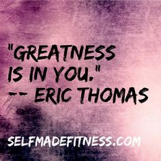 """Greatness is in you. Bodybuilding Macros, Eric Thomas Quotes, Motivational Quotes, Inspirational Quotes, Les Brown, Billionaire Lifestyle, Love Me Quotes, Business Inspiration, Football Team"