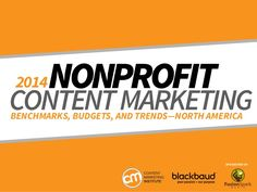 2014 Nonprofit Content Marketing Research: Benchmarks, Budgets and Trends–North America by Content Marketing Institute via slideshare Content Marketing Strategy, Social Media Marketing, Volunteer Management, Marketing Institute, Nonprofit Fundraising, Mobile Marketing, Non Profit, Online Business, Budgeting