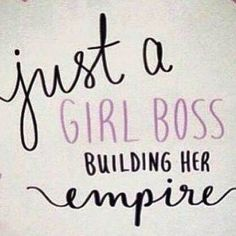 Just a girl boss building my empire while working on my own time and making money to pay my bills!