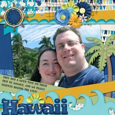 Some people go to Hawaii!  They had fun, and we had fun with the kids here!!  I used Sail Away from Scraps and pieces found here:  http://store.gingerscraps.net/Sail-Away-by-Scraps-N-Pieces.html and a template from Neia Scraps Life is Sweet 12 pack found here:  http://store.gingerscraps.net/Life-is-Sweet-12-Templates-By-Neia-Scraps.html