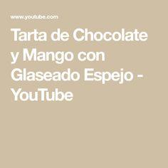 Tarta de Chocolate y Mango con Glaseado Espejo - YouTube Manga, Math Equations, Youtube, Flood Icing, Chocolate Mouse, Mirror, Pies, Sleeve, Manga Comics