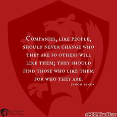 Companies, like people, should never change who they are so others will like them; they should find those who like them for who they are. #MRMCanHelp #marketinghelp