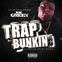 Joe Green (@joegreen_rsn) - Trap Bunkin by missatown2u on SoundCloud