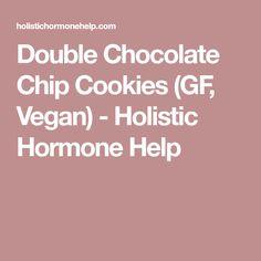 Double Chocolate Chip Cookies (GF, Vegan) - Holistic Hormone Help