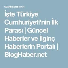İşte Türkiye Cumhuriyeti'nin İlk Parası | Güncel Haberler ve İlginç Haberlerin Portalı | BlogHaber.net