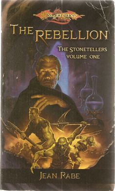 The Rebellion. by Jean Rabe. Dragon Lance, The Stonetellers. Volume One.