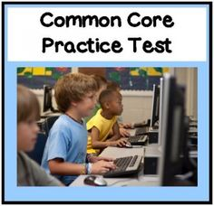 Practice test for the Common Core.