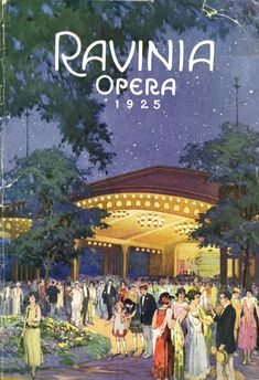 Ravinia Opera, 1925, M. Gundlach. from The Ravinia Festival, Highland Park, IL - 3 Decades of Program Covers (and other related graphics) - Print Magazine