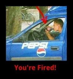 Coke in a Pepsi truck....you had one job... of I was working for pepsi I would do this to...
