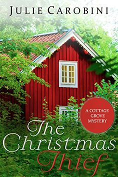 The Christmas Thief: A Cottage Grove Mystery Novella (Cottage Grove Mysteries Book 1) by [Carobini, Julie]