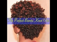 The Perfect Bantu Knot Out on a TWA - YouTube