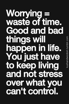 worrying = waste of time