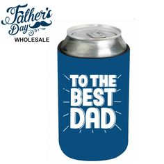 Fathers Day printed stubby holder with Best Dad design. Wholesale fathers day items and school fundraising items, perfect for fathers day stall and good markup. School Fundraisers, Best Dad, Peace Of Mind, Fundraising, Fathers Day, Make It Simple, Dads, Fathers, Father