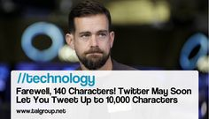 TECHNOLOGY: Farewell, 140 Characters! Twitter May Soon Let You Tweet Up to 10,000 Characters http://on.mash.to/1S2vt11 via Mashable