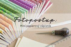 Vyrobte si minipapierový zápisník / DIY Mini notebook http://zapisniky.sk/fotopostup-urob-si-zapisnik-do-vrecka/