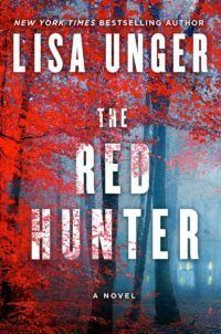 The Red Hunter by Lisa Unger. What is the difference between justice and revenge? In this buzzworthy new standalone thriller by New York Times bestselling author Lisa Unger, two wronged women on very different paths find themselves in the same dark place…  Claudia Bishop's perfect life fell apart when the aftermath of a brutal assault left her with a crumbling marriage, a newborn daughter, and a constant sense of anxiety about the world around her. Now, looking for a fresh start with a home…