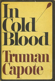 In Cold Blood. by Truman Capote  The first true murder book I ever read.